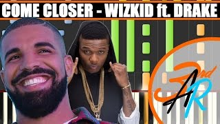 COME CLOSER (Wizkid ft. Drake) Piano Tutorial / Cover SYNTHESIA
