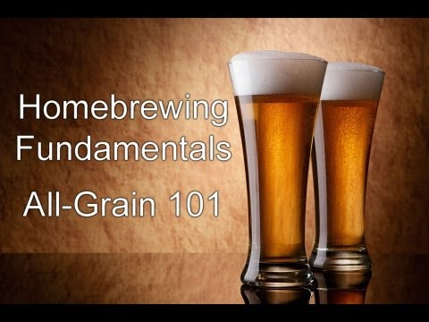 Homebrewing Fundamentals - All-Grain Brewing Basics