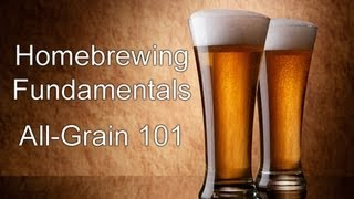Homebrewing Fundamentals - All-Grain Brewing Basics