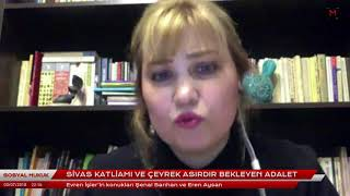 Sosyal Hukuk: Sivas Katliamı ve çeyrek asırdır bekleyen adalet - Şenal Sarıhan ve Eren Aysan