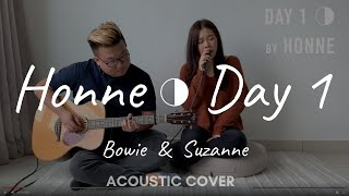 Day 1 ◑ - HONNE - Acoustic Cover by Suzanne & Bowie