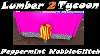 Pepper Mint Wobble : Lumber Tycoon 2 | RoBlox ( GLITCH )