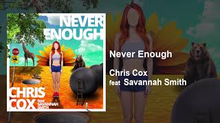 Chris Cox Feat Savannah Smith Never Enough OFFICIAL AUDIO HD