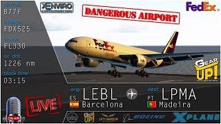 ✈ X- Plane 11 --Barcelona (LEBL) - Madeira (LPMA) -- BOEING 77F -- IVAO -- GEAR UP