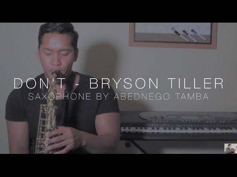 Bryson Tiller - Don't - Saxophone by Abednego Tamba