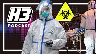 Coronavirus Is Worse Than You Think - H3 Podcast #171