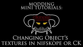 modding Mini Tutorials: Changing objects textures in Nifskope or CK