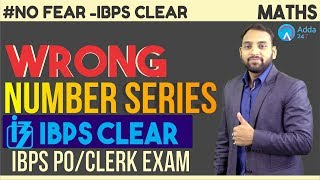 IBPS PO/CLERK | Wrong No. Series | Maths | Arun Sir | Must Watch Class | Lecture - 1 | 6 P.M.