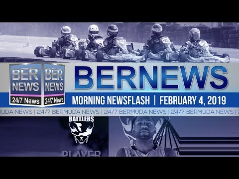 Bernews Newsflash For Monday, February 4, 2019