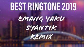 Emang Yaku Syantik Remix 2019 Ringtone || Best Ringtone 2019 Viral On Tik Tok