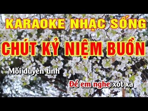 Chút Kỷ Niệm Buồn  || Karaoke Nhạc Sống  || Hình ảnh Full HD || Âm thanh sống động và hay nhất