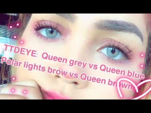 Review: Lentes de Contacto TTDEYE - Queen Grey vs Queen Blue - Polar lights brown vs. Queen Brown