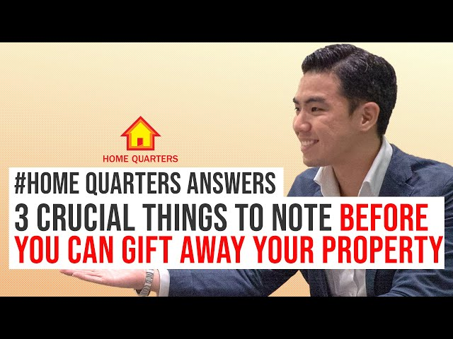 3 CRUCIAL things to note before GIFTING AWAY your property! | Home Quarters Ans Ep12