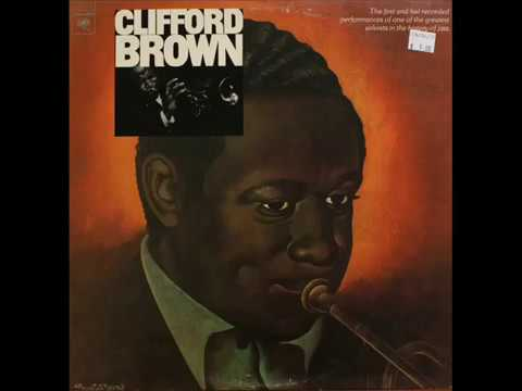 Clifford Brown - The Beginning And The End  ( Full Album )