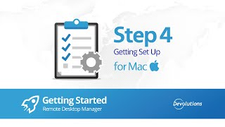 Step 4: Getting Set Up RDM for Mac