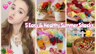 5 Easy & Healthy Summer Snack Ideas