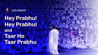 Hey Prabhu! Hey Prabhu! & Taar Ho Taar Prabhu | A Unique Rendition by the Youth | Devotional Bhajan