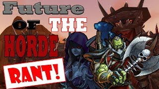 Future of the Horde & Why I am worried - Discussion/Rant