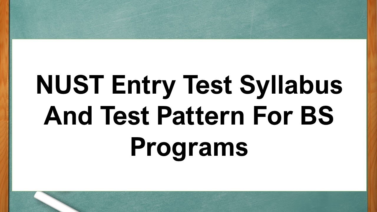 NUST Entry Test Syllabus And Test Pattern For BS Programs