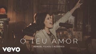 Kemuel - O Teu Amor (Acústico)