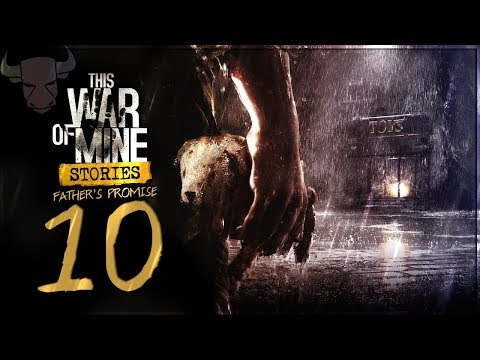 This War of Mine Stories: Father's Promise - Day 10 - Milosz!  