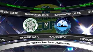 Nedbank Cup | Bloemfontein Celtic vs Richards Bay FC