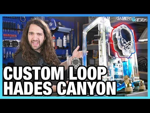 Custom Water Cooling Hades Canyon, ft. Danger Den