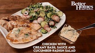 Chicken with Creamy Basil Sauce & Cucumber-Radish Salad
