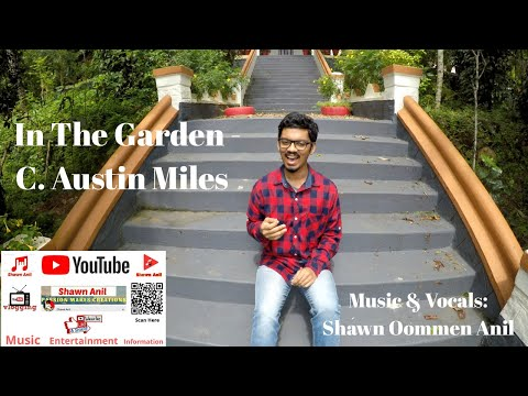 In The Garden | C. Austin Miles | Hymnal Worship Cover | #StayHome & Enjoy Music #WithMe Shawn Anil