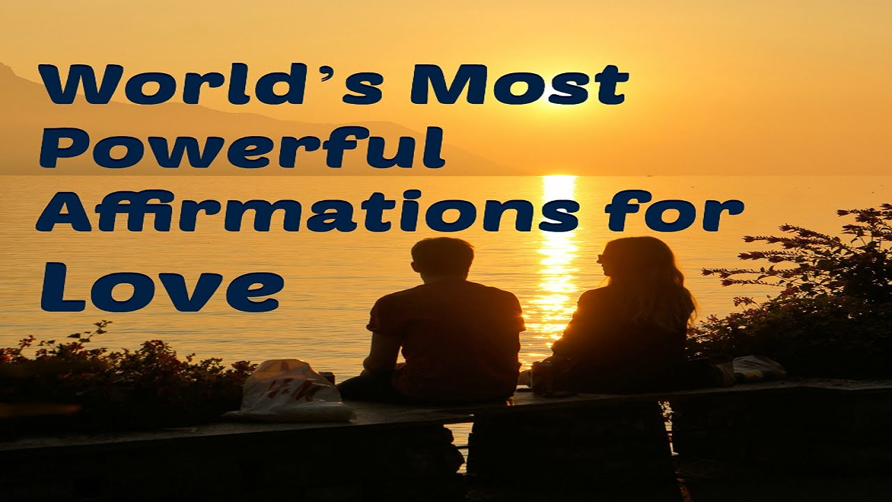 Most Powerful Affirmations for Love ...