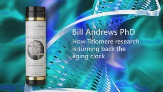 Bill Andrews, PhD - How Telomere Research is Turning Back the Aging Clock