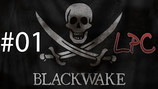 Blackwake #01 | Let's Play | LPC