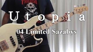 【ラディアン OP】『Utopia / 04 Limited sazabys』ベースcover 【りょうさん】