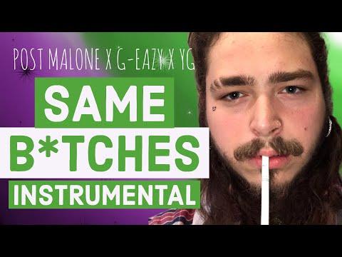 Post Malone - Same B*tches (Instrumental) Feat. G Eazy x YG