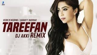 Tareefan (Remix)   DJ Akki   Veere Di Wedding   QARAN Ft  Badshah   Party Song 2018   Remix