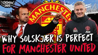 Why Solskjaer is The Right Manager For Manchester United