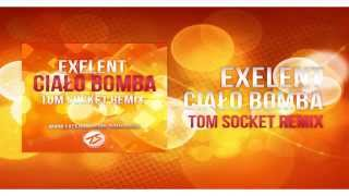 EXELENT - CIAŁO BOMBA ( TOM SOCKET RADIO CLUB REMIX )