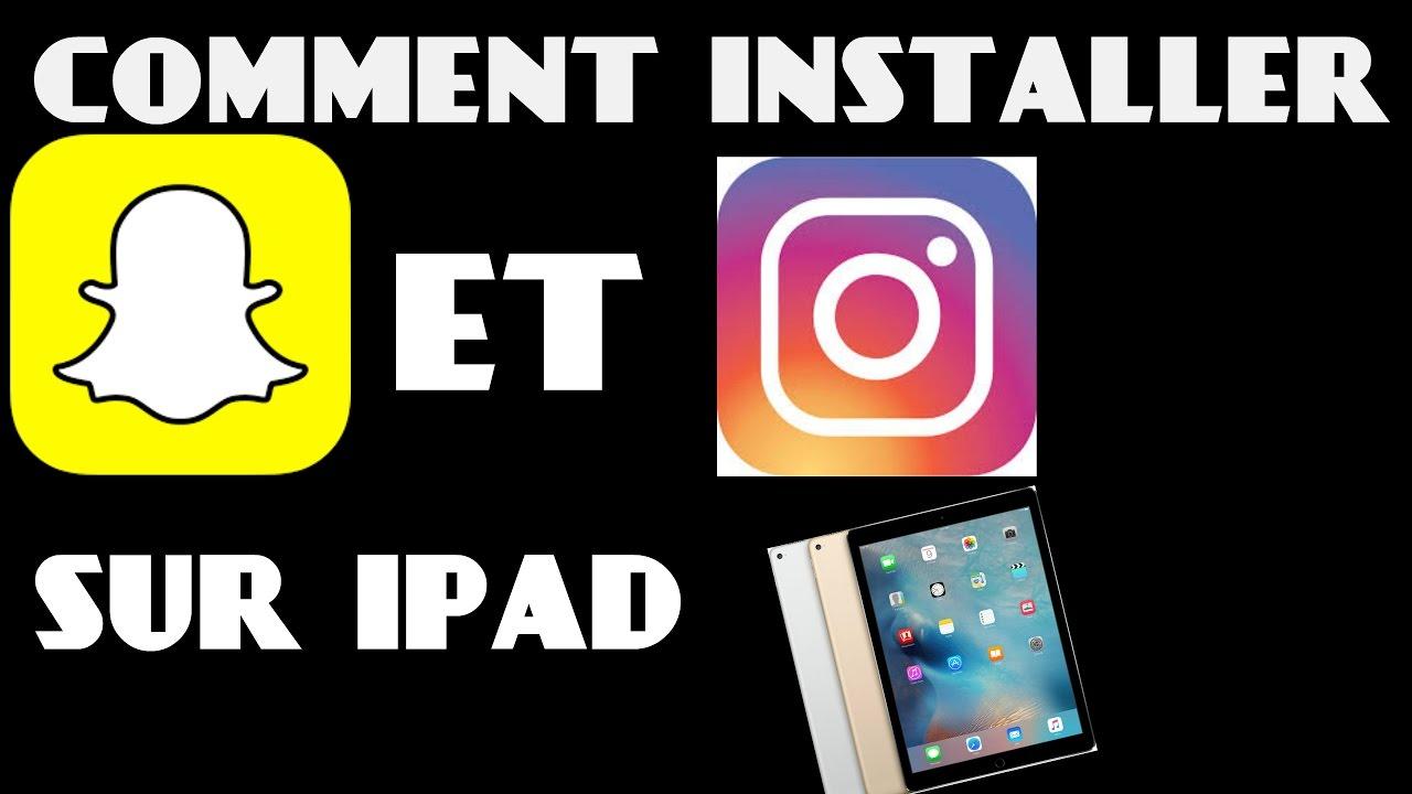 Comment Installer Instagram Et Snapchat Sur Ipad Youtube