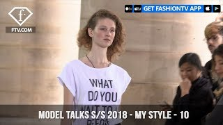 Model Talks Spring/Summer 2018 My Style Daily | FashionTV | FTV