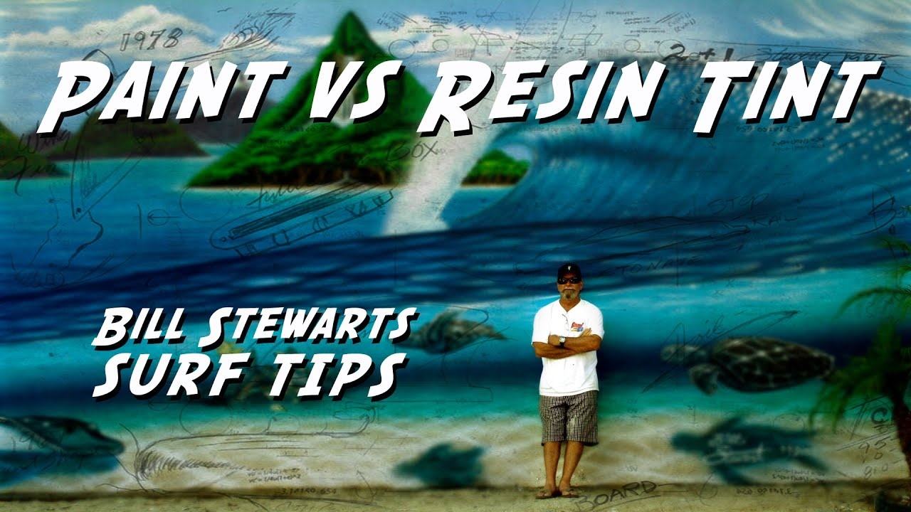 Stewart Surfboard Tips - Paint vs. Resin Tint - YouTube