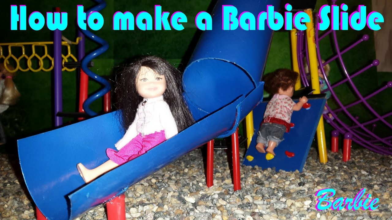 Barbie - How to make a Playground Slide - YouTube