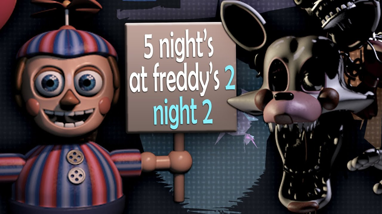 Five nights at freddy s 2 night 2 balloon boy amp mangle the new