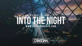 Into The Night - Inspiring Vocal Electronic Beat | Prod. by Dansonn