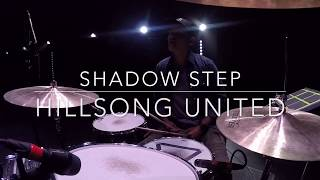 Shadow Step by Hillsong United - Live Drum Cam 2017 (HD)