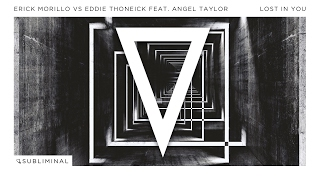 Repeat youtube video Erick Morillo vs Eddie Thoneick feat. Angel Taylor - Lost In You (Extended Mix)