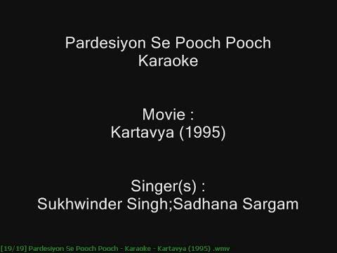 Pardesiyon Se Pooch Pooch - Karaoke - Kartavya (1995) - Sukhwinder Singh ; Sadhana Sargam