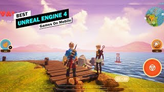 Top 8 Best Unreal Engine 4 Android & Ios Games You Should Play!!