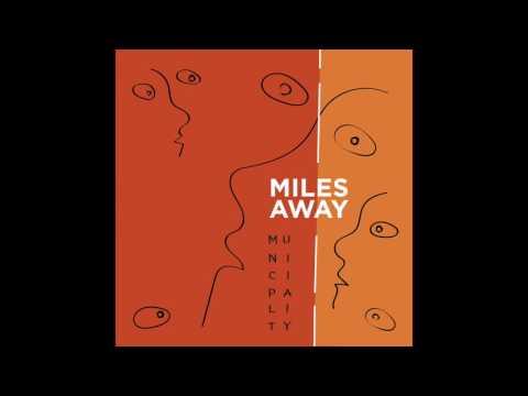 Municipality - Miles Away (Single)
