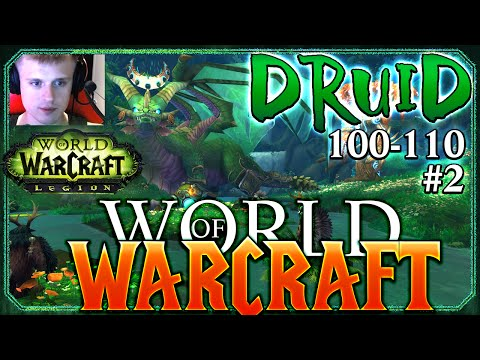 The World of Warcraft Legion Druid 100-110 Experience #2
