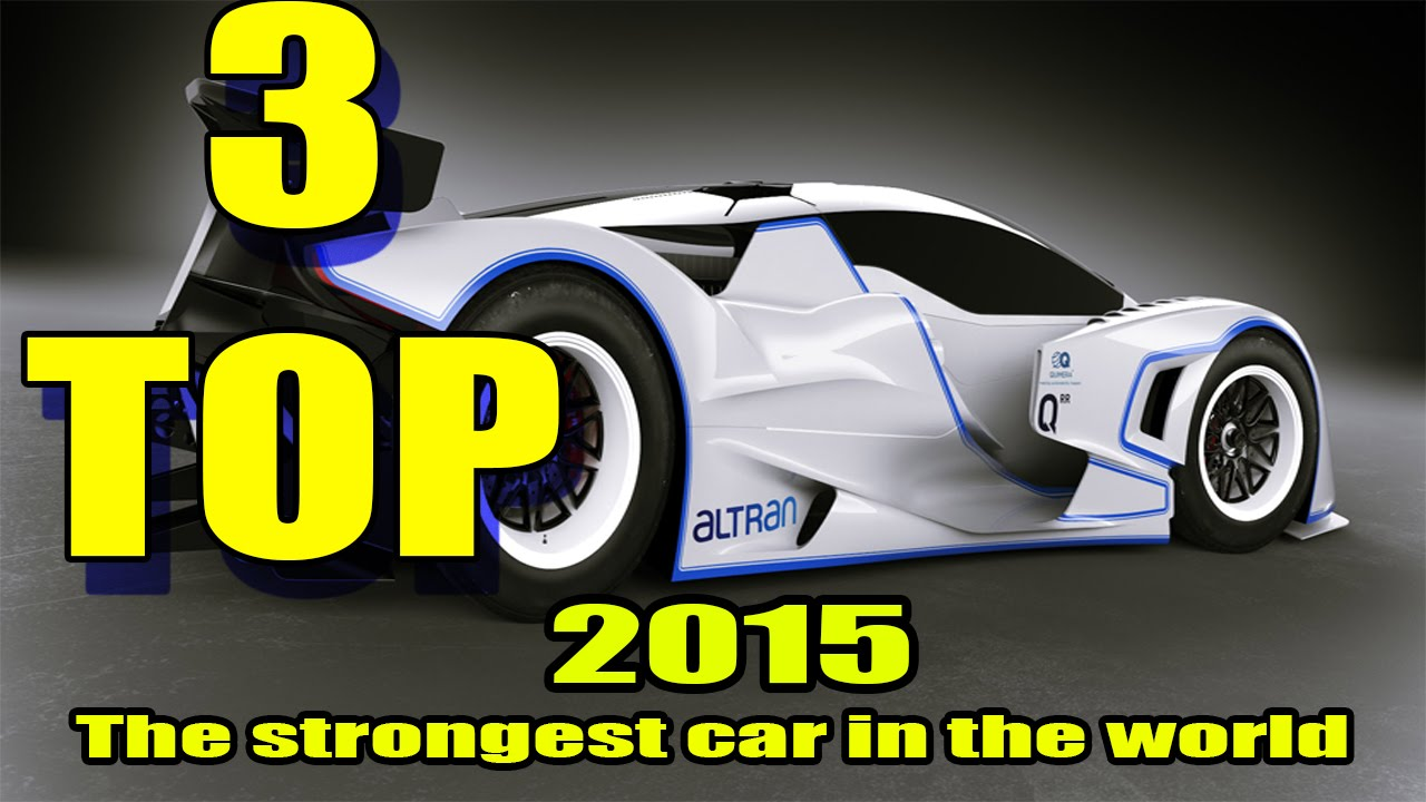 TOP 3: The strongest car in the world - YouTube